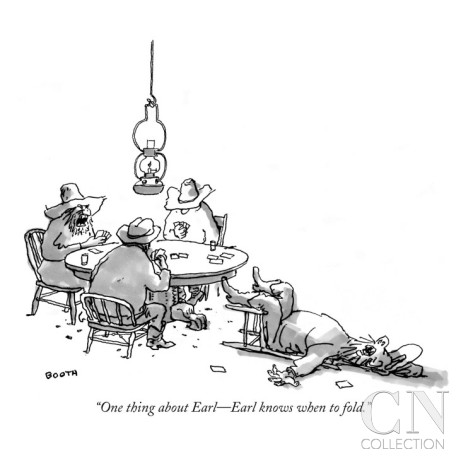 george-booth-one-thing-about-earl-earl-knows-when-to-fold-new-yorker-cartoon[1]